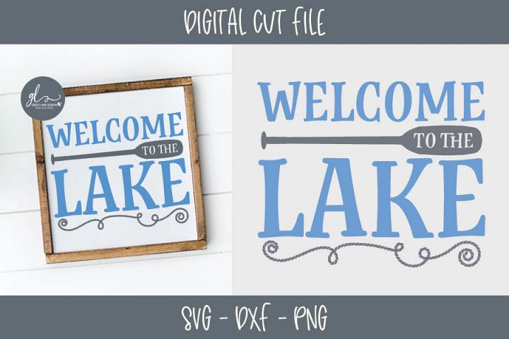 Welcome To The Lake - Digital Cut File - SVG, DXF & PNG