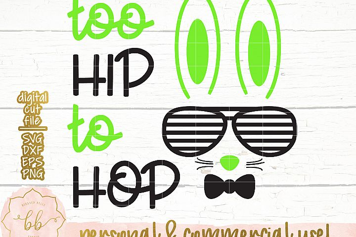 Too Hip to Hop SVG + DXF + EPS + PNG