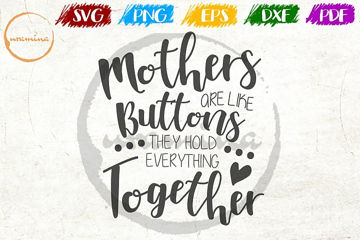 Mothers Are Like Buttons Mothers Day Quote Art