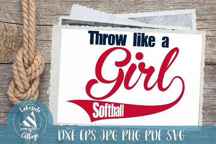 Throw Like A Girl Softball - Softball mom - svg dxf eps