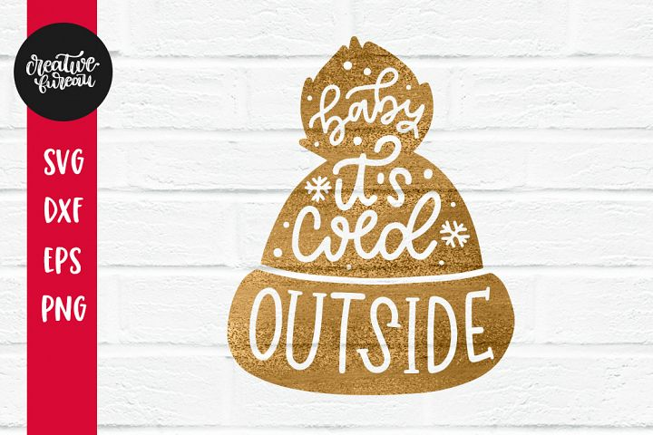 Baby Its Cold Outside SVG DXF, Christmas SVG, Winter Svg