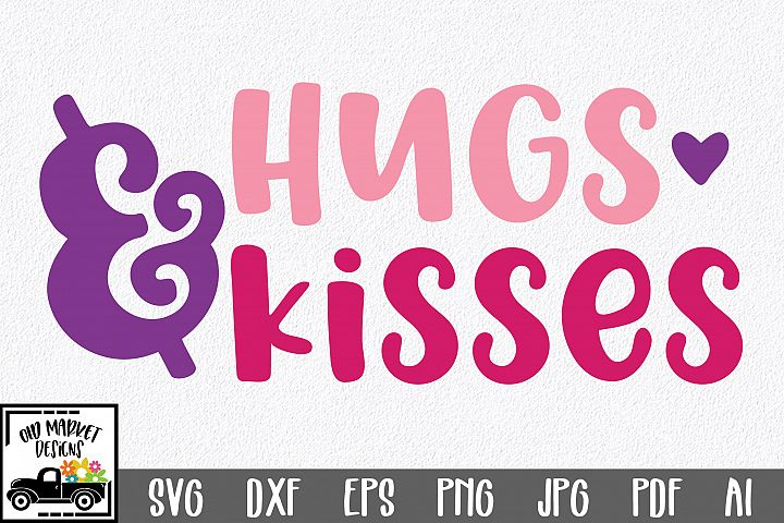 Hugs & Kisses SVG Cut File - Valentine SVG EPS DXF PNG PDF