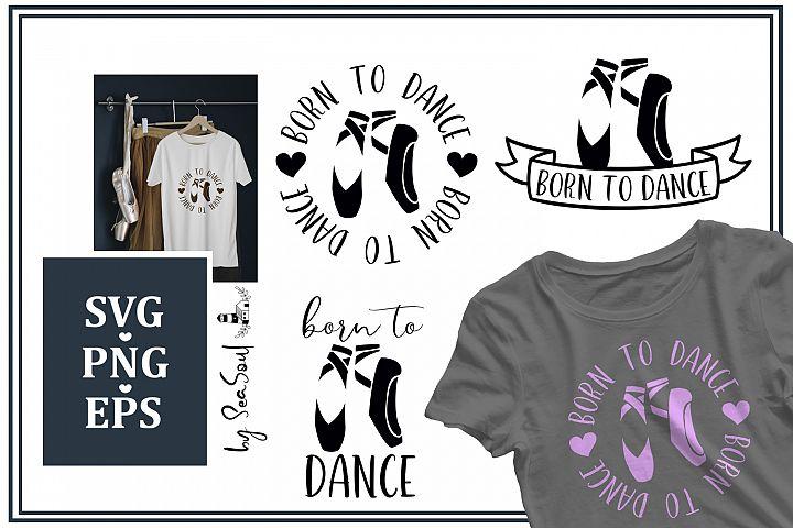 Born to dance SVG. SVG design for dancer. SVG, EPS