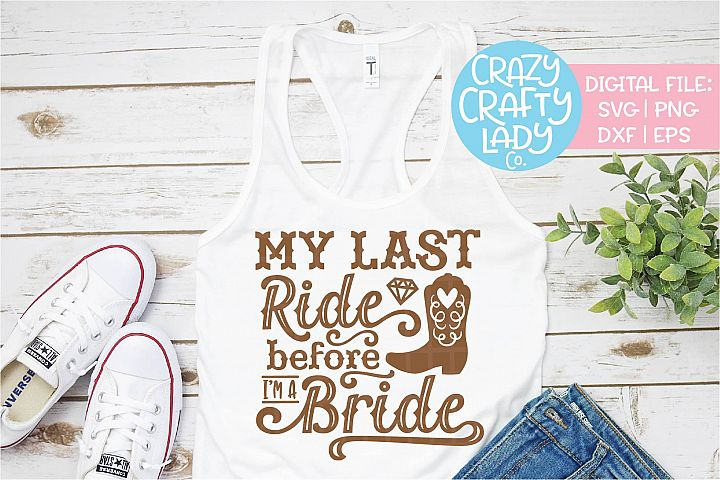 My Last Ride Before Im a Bride SVG DXF EPS PNG Cut File