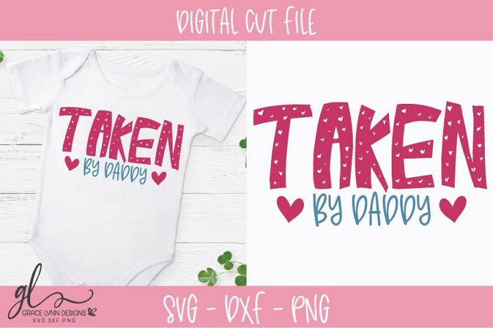 Taken By Daddy - Valentines Day SVG Cut File