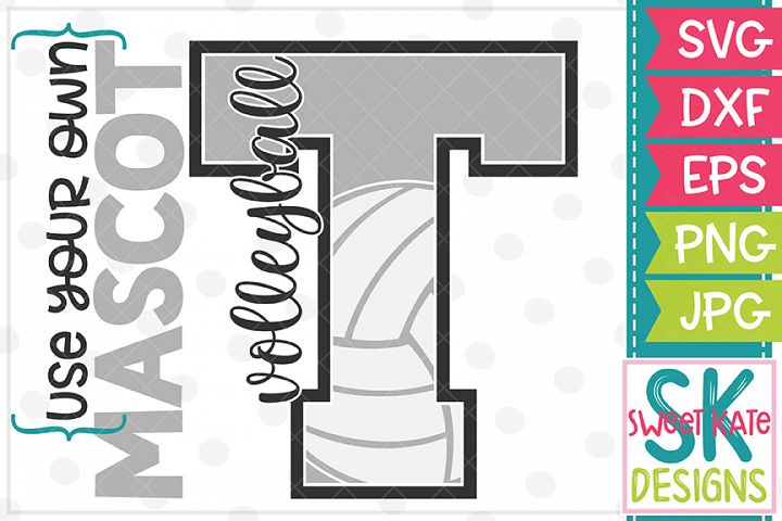 Your Own Mascot T Volleyball SVG DXF EPS PNG JPG