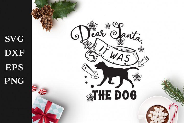 Dear Santa it was the dog SVG Cut File