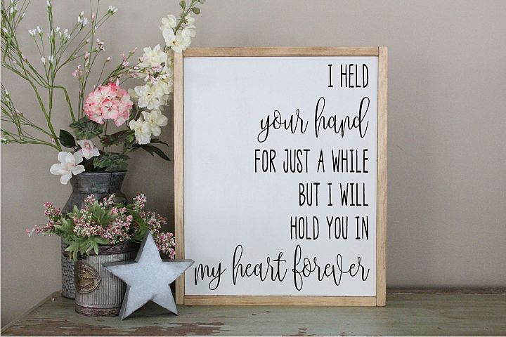I Held Your Hand For A While, Will Hold You In My Heart SVG