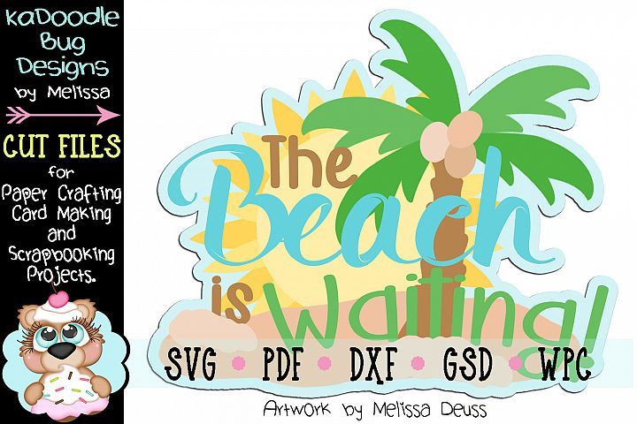 The Beach Is Waiting Title Cut File - SVG PDF DXF GSD WPC