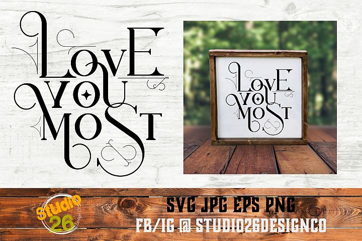 Love You Most - SVG PNG EPS
