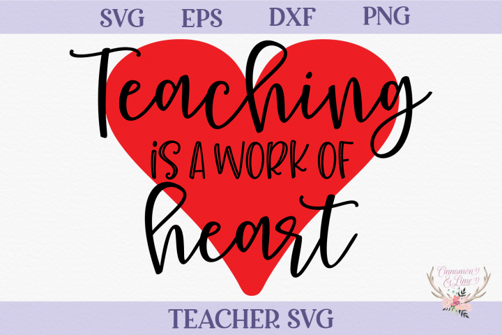 Teacher SVG - Teaching is Work of Heart