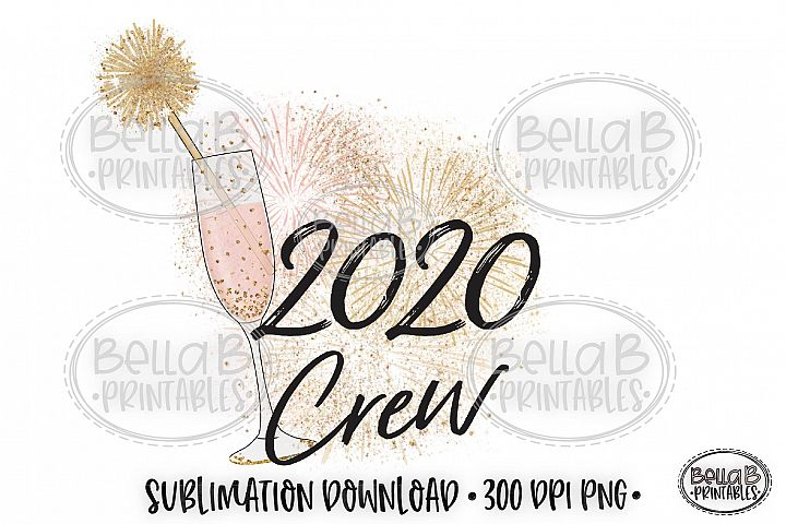 New Years 2020 Sublimation Design, 2020 Crew PNG