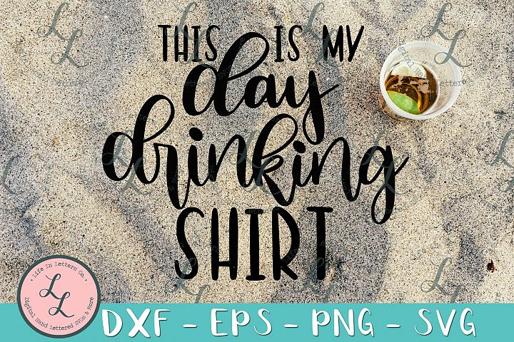 This Is My Day Drinking Shirt - Cut File SVG png eps dxf