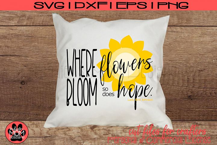 Where Flowers Bloom So Does Hope SVG | Spring Cut File