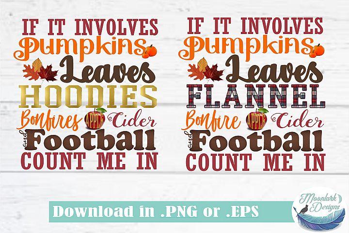 If It Involves Pumpkins Leaves Hoodies Flannel Bonfire Apple