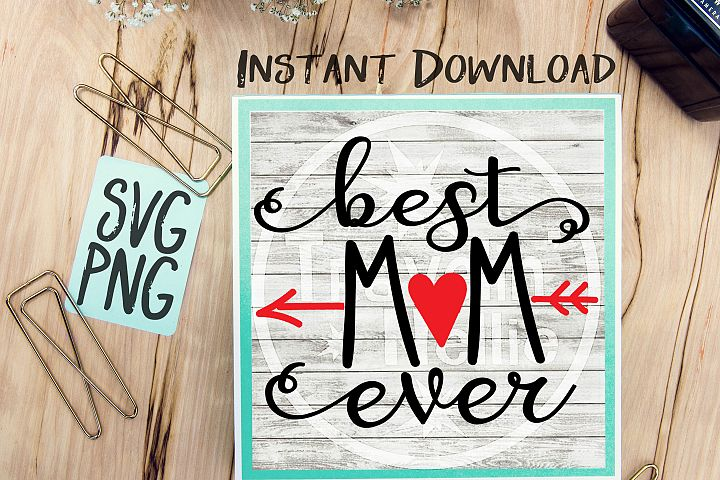 Best Mom Ever SVG PNG Cricut Cameo Silhouette Brother Scan & Cut Crafters Cutting Files for Vinyl Cutting Sign Making Mothers Day
