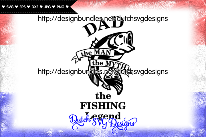 Cut file Dad the Fishing Legend, fathers day svg, dad svg