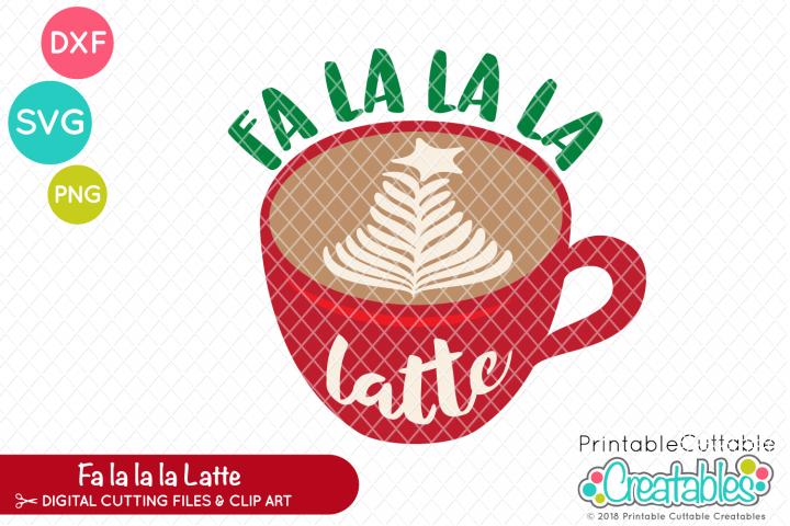 Fa La La La Latte SVG