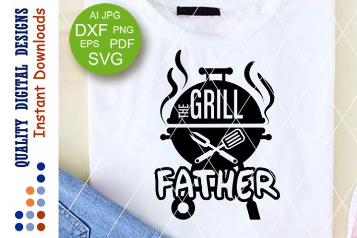 The Grill father svg BBQ sign Vector design Fathers day gift