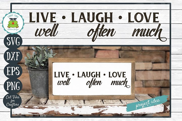 Live Laugh Love- Inspirational SVG Cut File for Crafters