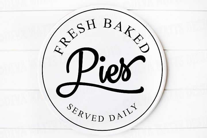 Fresh Baked Pies - Retro Round Farmhouse Sign Cutting File
