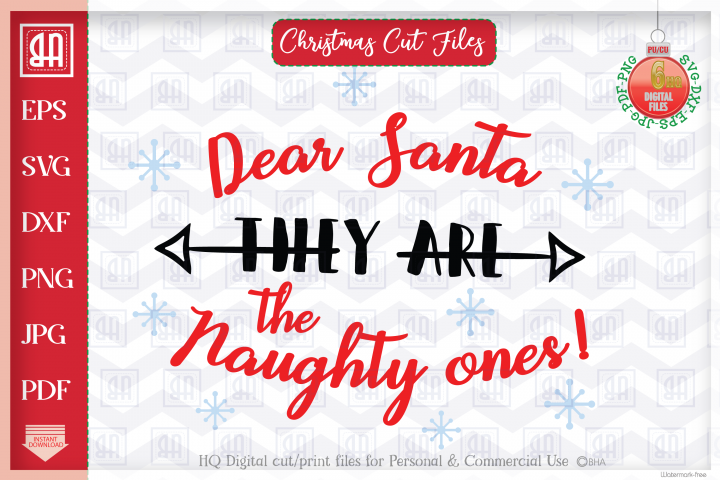 Dear Santa they are the naughty ones - Christmas saying SVG