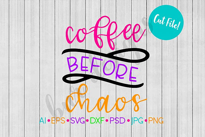 Coffee SVG, Coffee Before Chaos SVG, SVG File