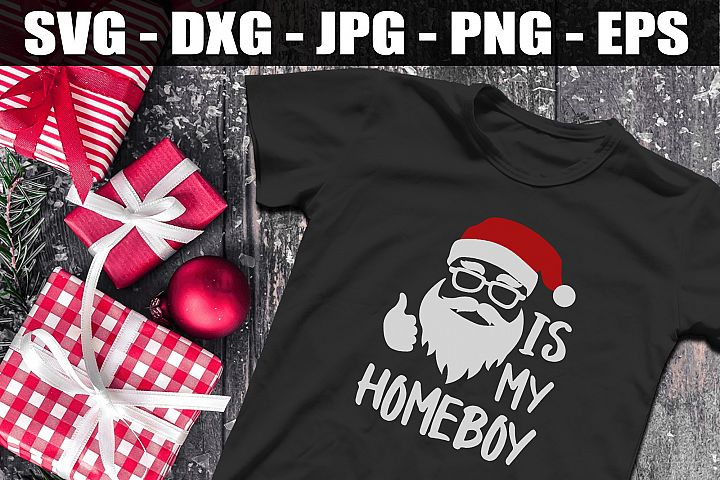 Santa Is My Homeboy SVG DXF EPS Christmas SVG Crafters