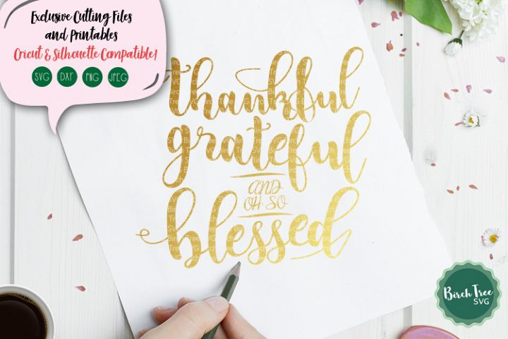Thankful Grateful and Oh So Blessed Svg, Thanksgiving Svg