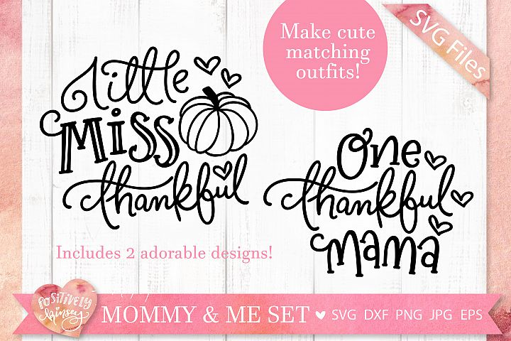 Mommy and Me SVGs, One Thankful Mama, Little Miss Thankful