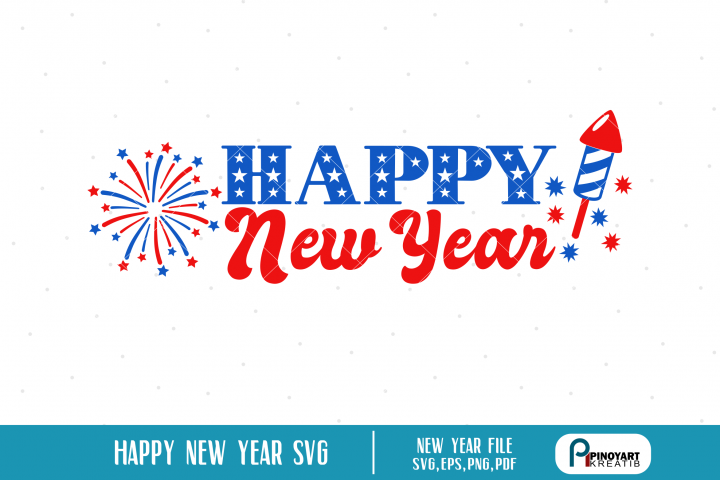 Happy New Year svg, New Year svg, 2019 svg, Fireworks svg