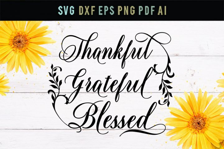 Thankful, grateful, blessed, wise svg, beautiful quote svg