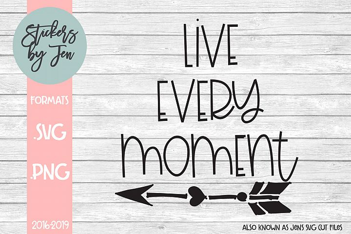 Live Every Moment SVG Cut File