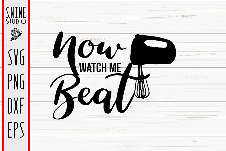 Now Watch Me Beat Kitchen Cut File