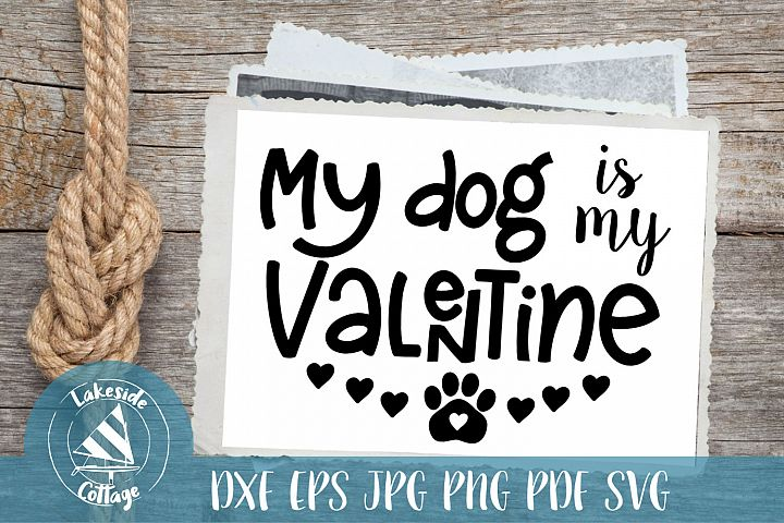My Dog is my Valentine - Valentines Day SVG