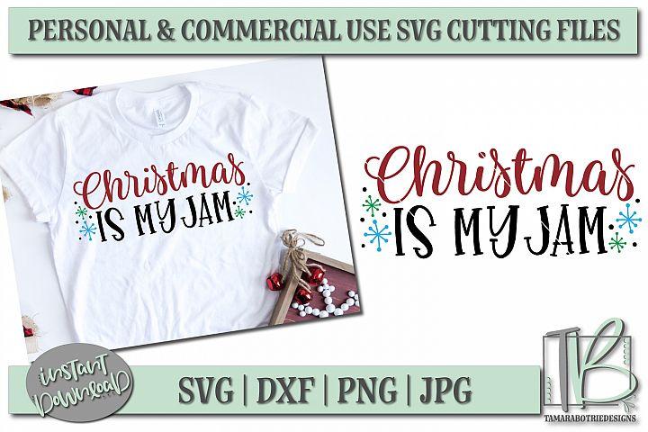 Christmas Is My Jam SVG, Christmas Cut File
