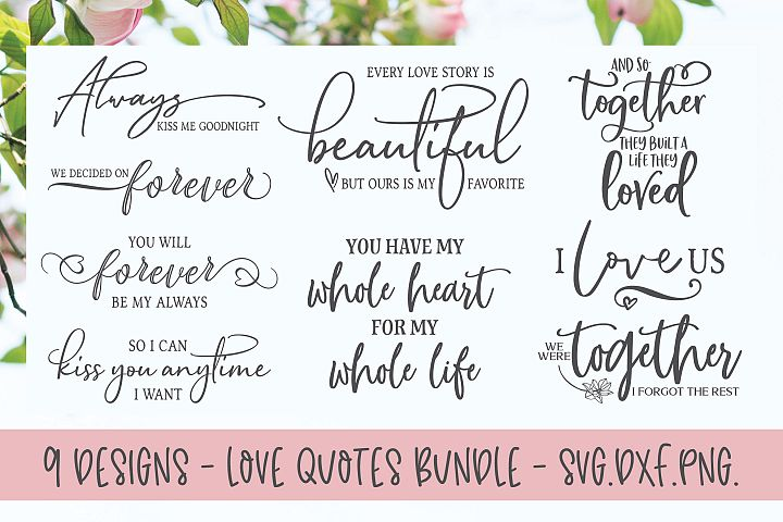 Love Quotes Bundle - 9 Designs - SVG Cut Files