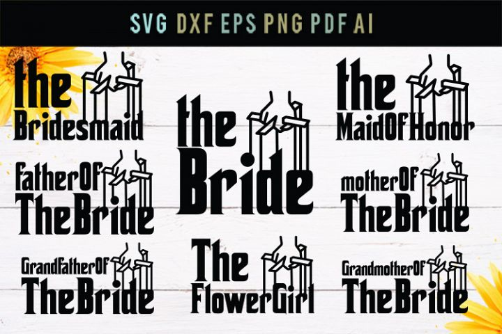 The Bride, Maid Of Honor, bridesmaid,wedding svg, cut file