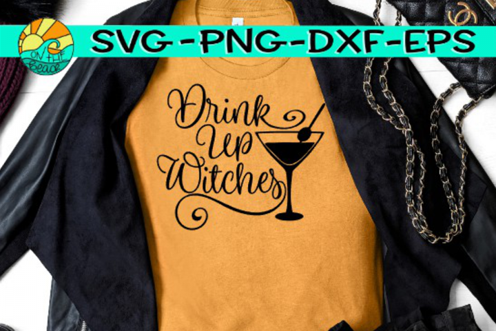 Drink Up Witches - Martini - SVG PNG EPS DXF