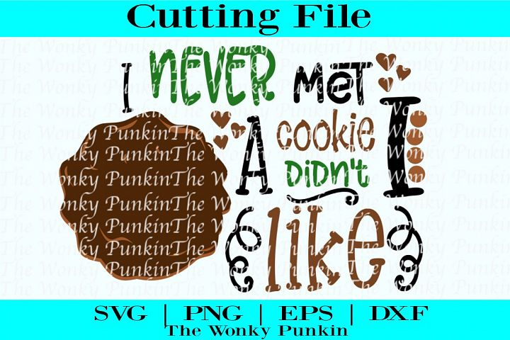I Never Met A Cookie I Didnt Like , Svg File