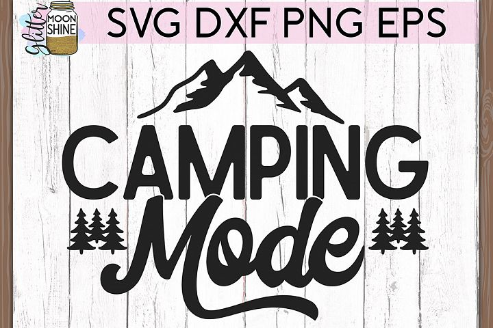 Camping Mode SVG DXF PNG EPS Cutting Files