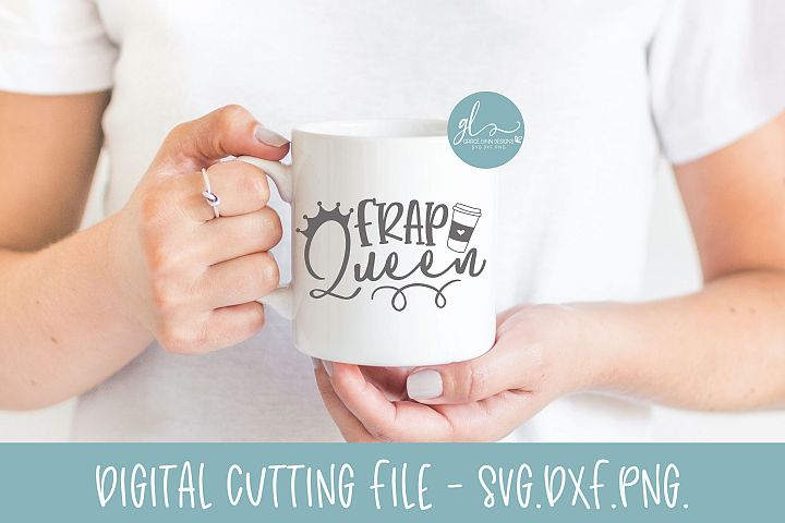 Frap Queen - Coffee SVG Cut File
