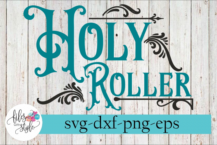 Holy Roller Christian SVG Cutting Files