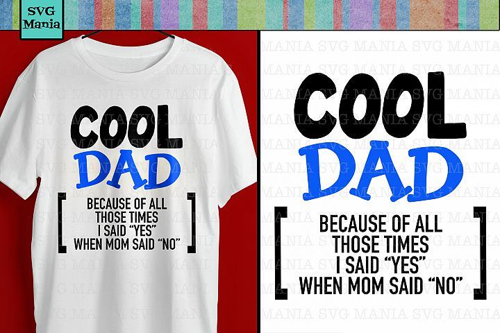 Funny Cool Dad Saying SVG File, Funny Fathers Day Shirt SVG