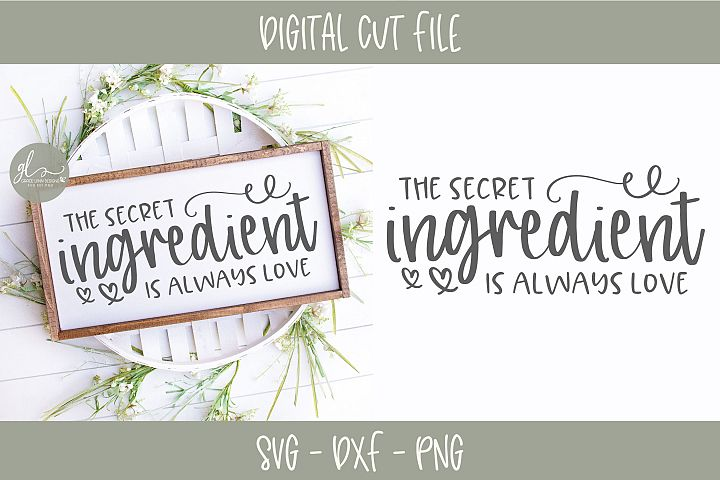 The Secret Ingredient Is Always Love - SVG