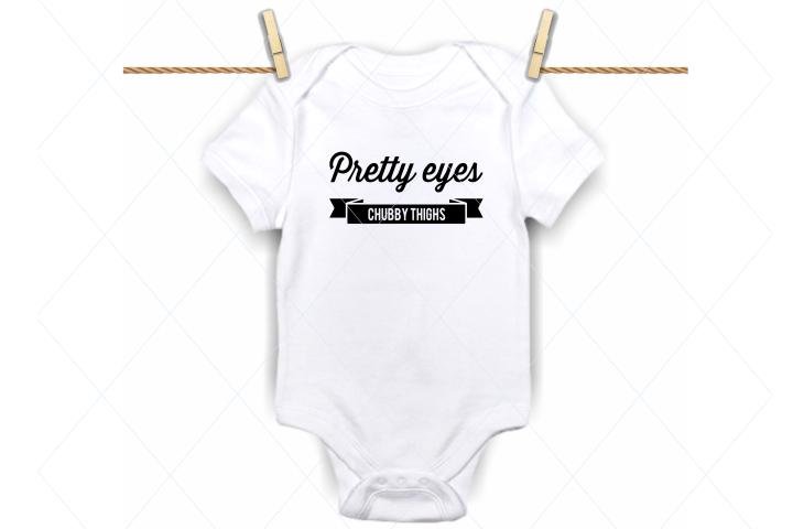 Pretty eyes, chubby thighs svg, cute onesie cut file, onesie