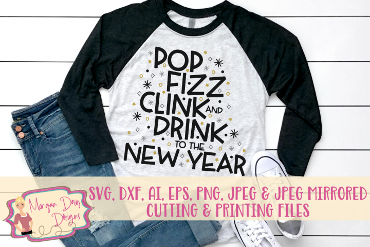 Pop Fizz Clink Drink New Year SVG, DXF, AI, EPS, PNG, JPEG