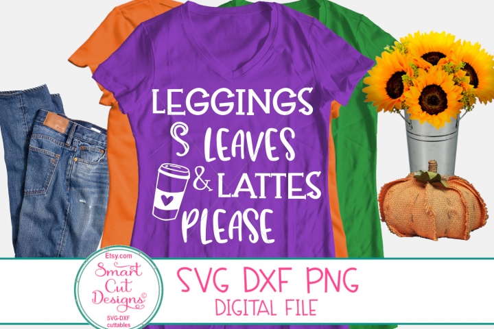 Leggings Leaves And Latte Please SVG, Fall, Autumn ,Coffee