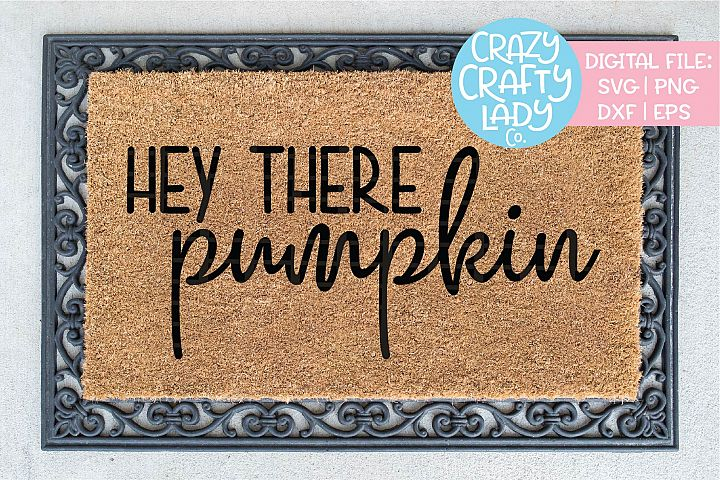 Hey There Pumpkin SVG DXF EPS PNG Cut File