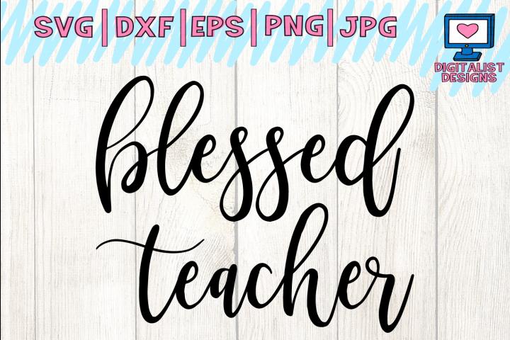 blessed teacher svg, cricut, teacher svg, blessed svg